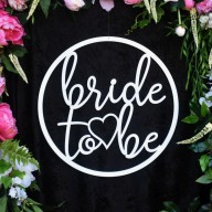 Bride to Be Hanging Hoop Acrylic/ Timber